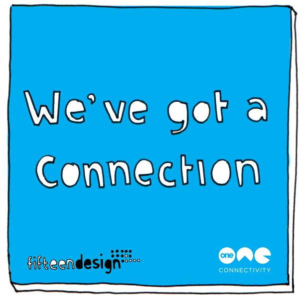 Fifteen Design & One Connectivity