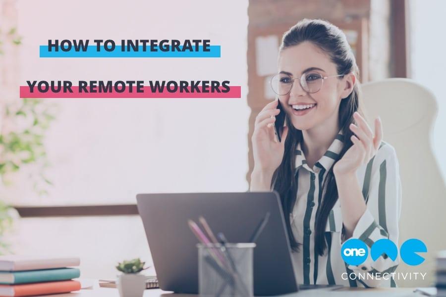 Integrate Remote staff