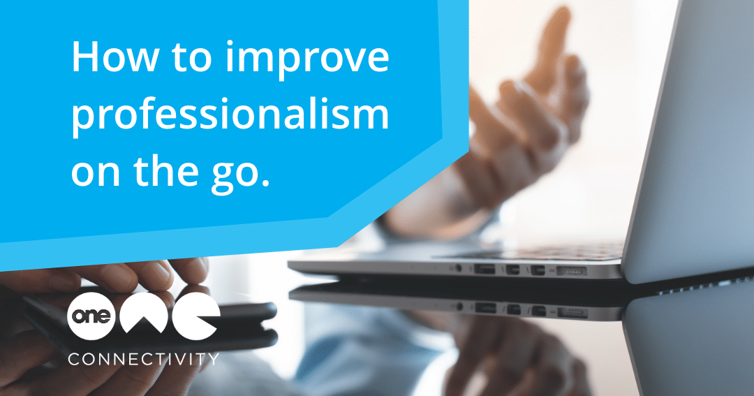 How to improve professionalism on the go